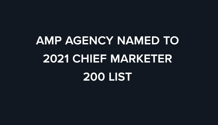 AMP Agency Named to 2021 Chief Marketer 200 List